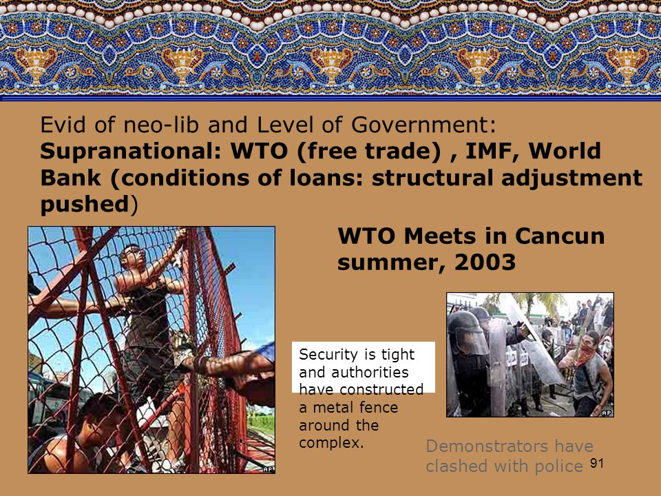 91 Evid of neo-lib and Level of Government: Supranational: WTO (free trade), IMF, World Bank (conditions of loans: structural adjustment pushed) WTO M