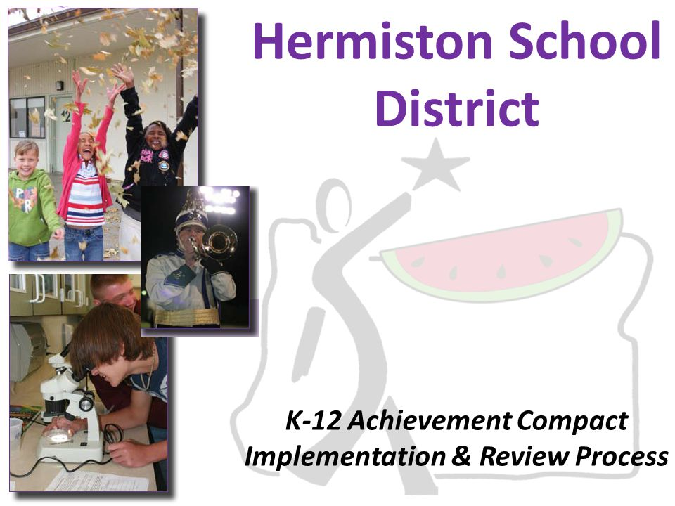 Hermiston School District K-12 Achievement Compact Implementation & Review Process