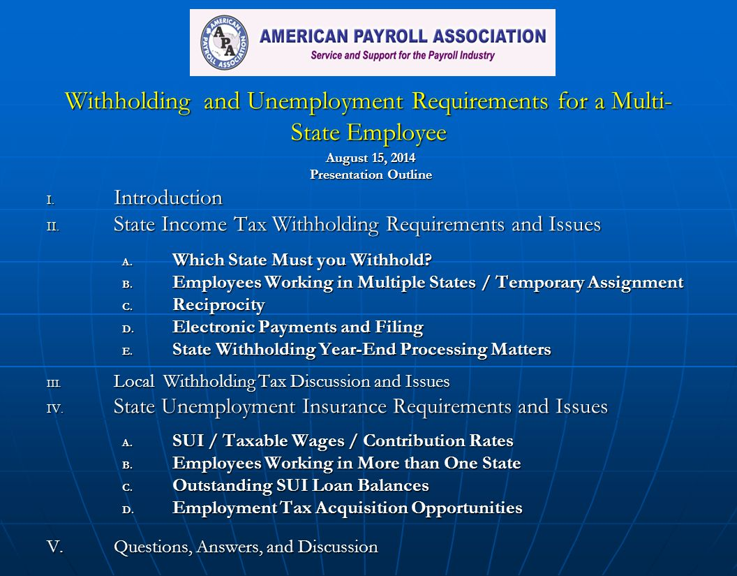 Withholding and Unemployment Requirements for a Multi- State Employee Withholding and Unemployment Requirements for a Multi- State Employee August 15,