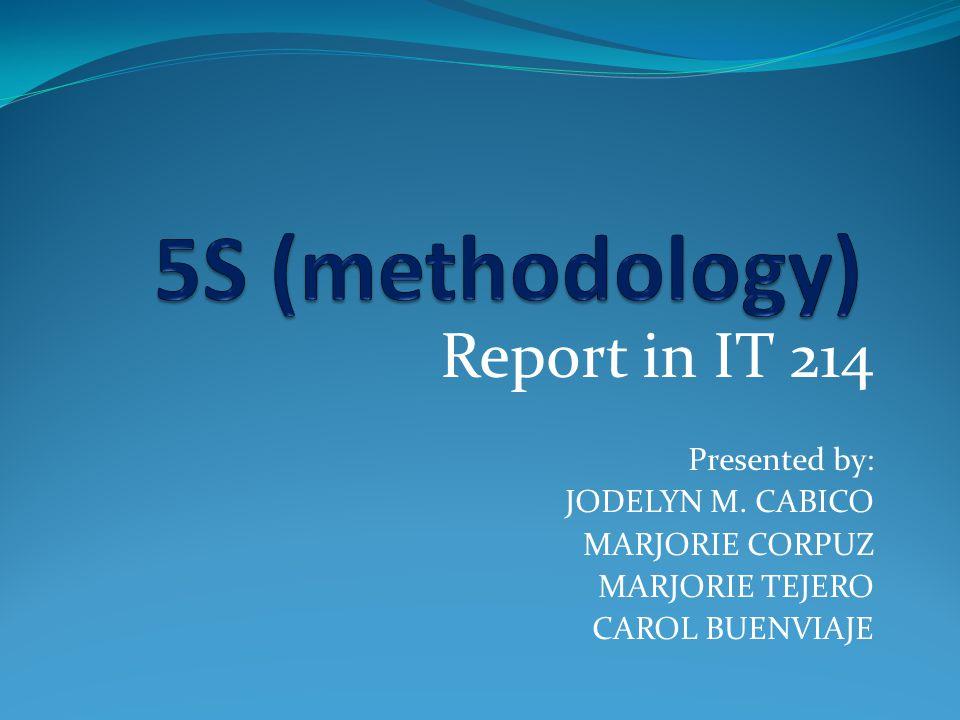Report in IT 214 Presented by: JODELYN M. CABICO MARJORIE CORPUZ MARJORIE TEJERO CAROL BUENVIAJE