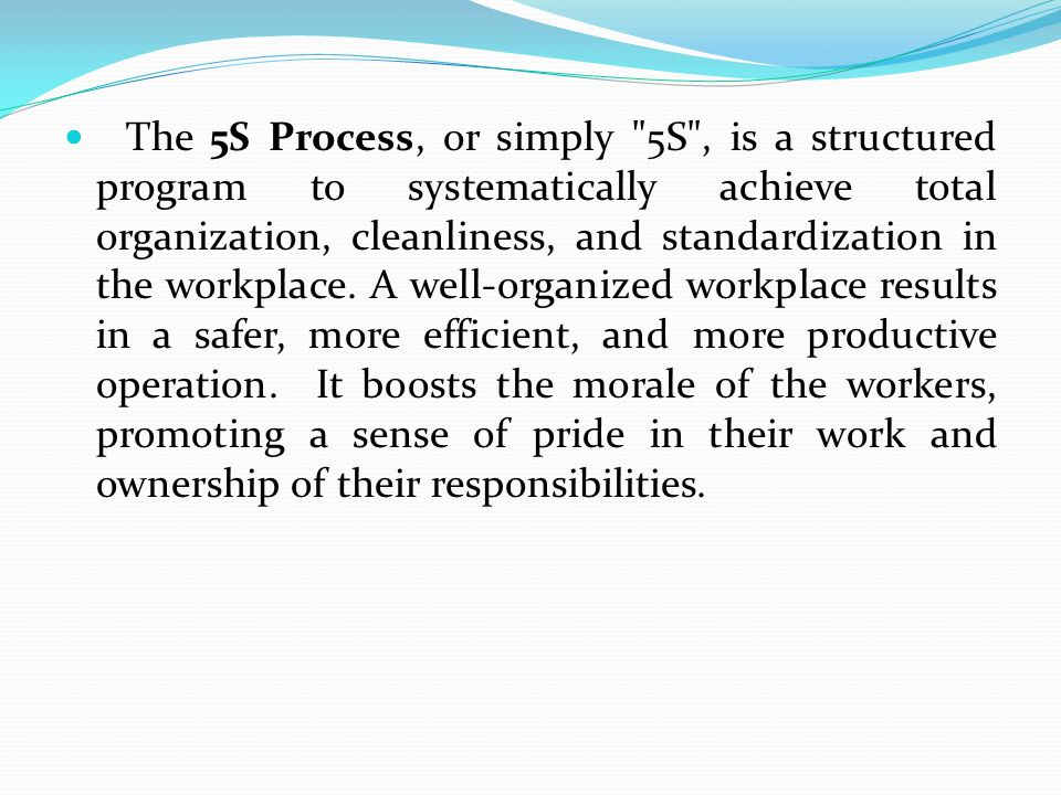 The 5S Process, or simply
