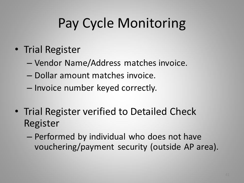 Pay Cycle Monitoring Trial Register – Vendor Name/Address matches invoice.
