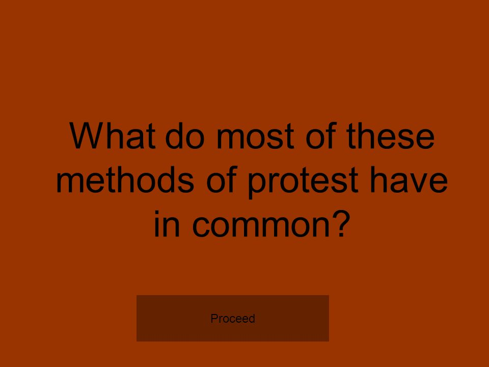 What do most of these methods of protest have in common Proceed