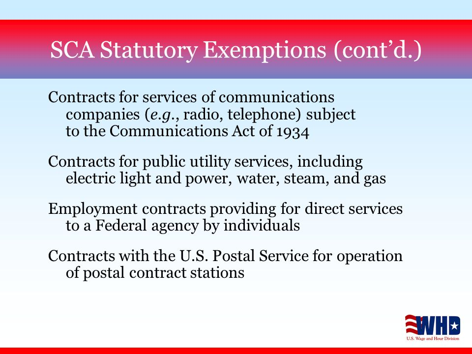 Contracts for services of communications companies (e.g., radio, telephone) subject to the Communications Act of 1934 Contracts for public utility services, including electric light and power, water, steam, and gas Employment contracts providing for direct services to a Federal agency by individuals Contracts with the U.S.