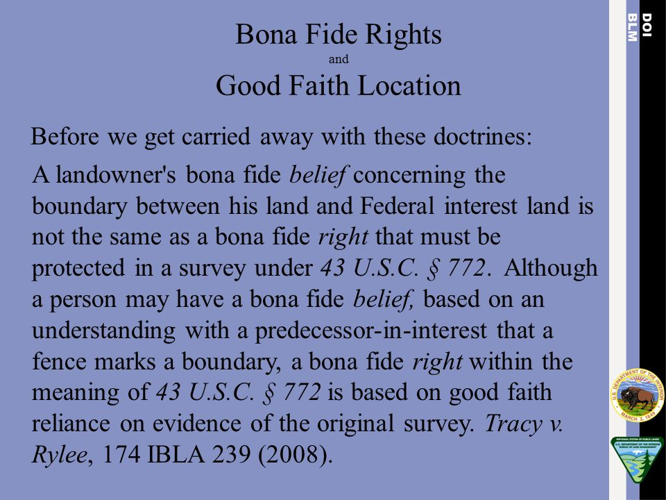 Bona Fide Rights and Good Faith Location Before we get carried away with these doctrines: A landowner's bona fide belief concerning the boundary betwe