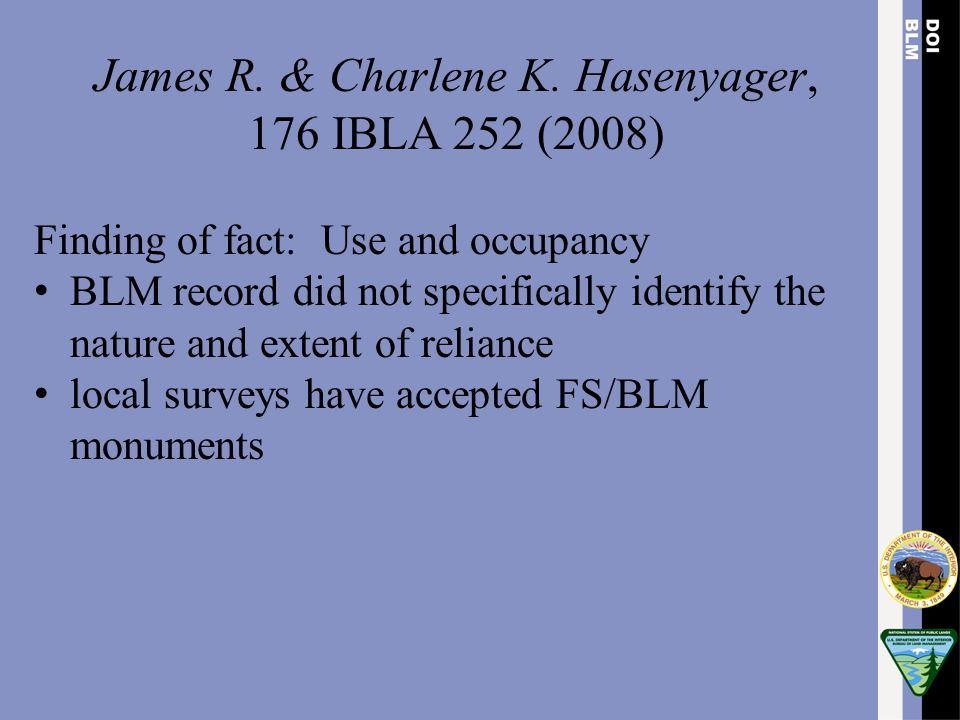 James R. & Charlene K. Hasenyager, 176 IBLA 252 (2008) Finding of fact: Use and occupancy BLM record did not specifically identify the nature and exte