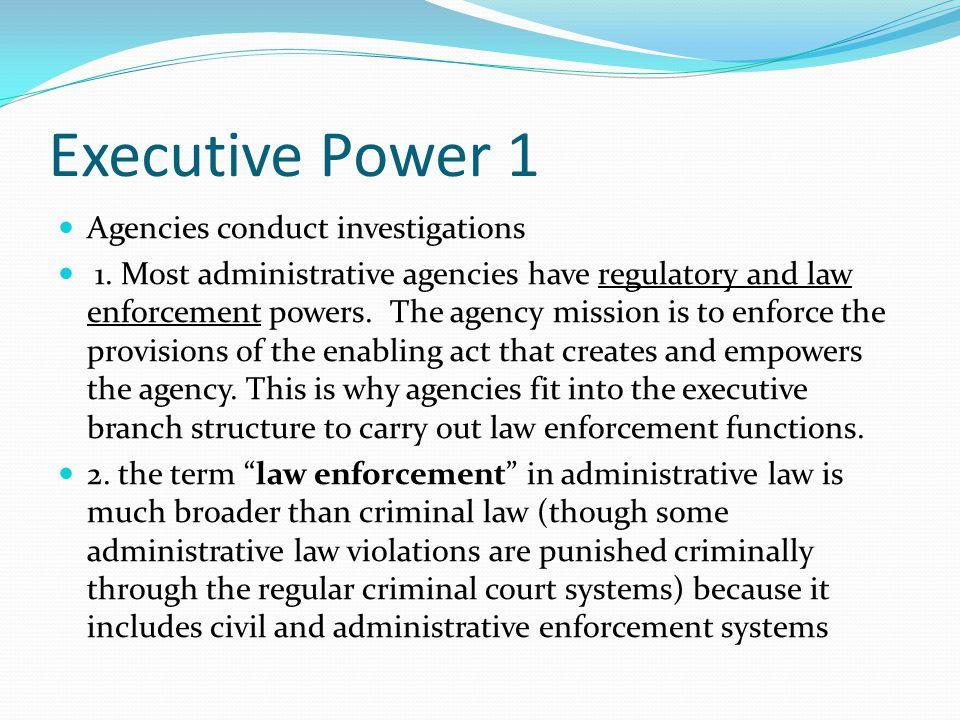 Executive Power 1 Agencies conduct investigations 1.