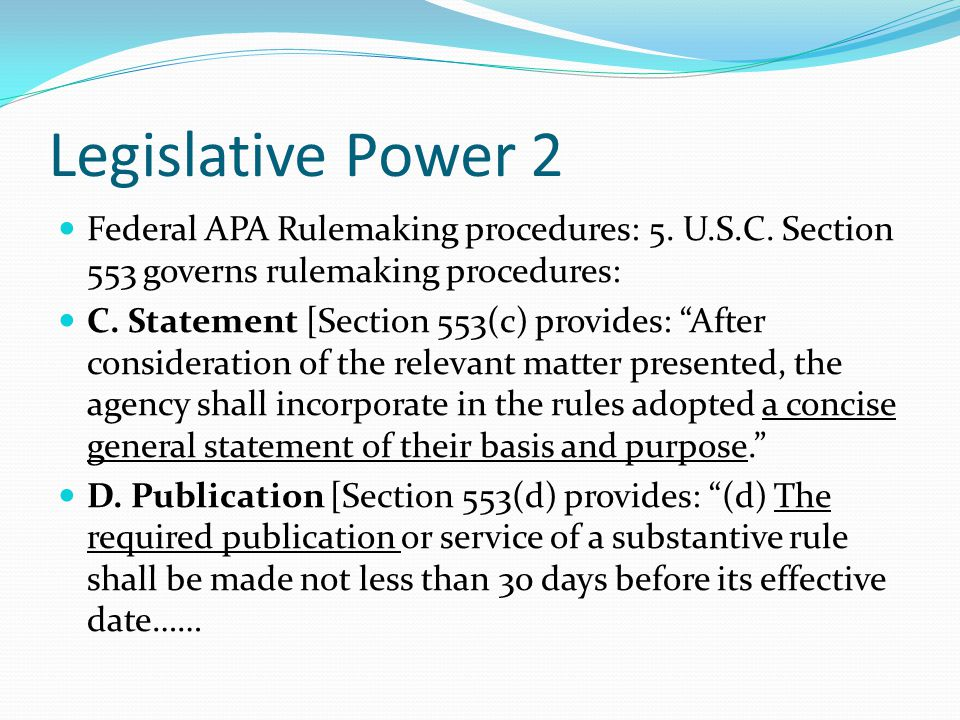 Legislative Power 2 Federal APA Rulemaking procedures: 5.