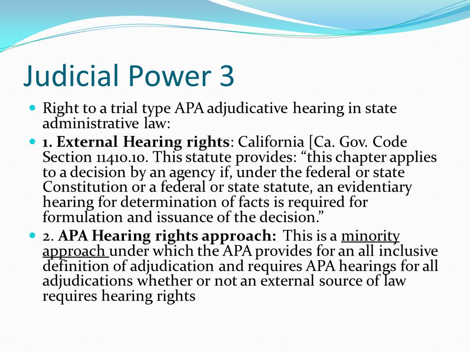Judicial Power 3 Right to a trial type APA adjudicative hearing in state administrative law: 1.