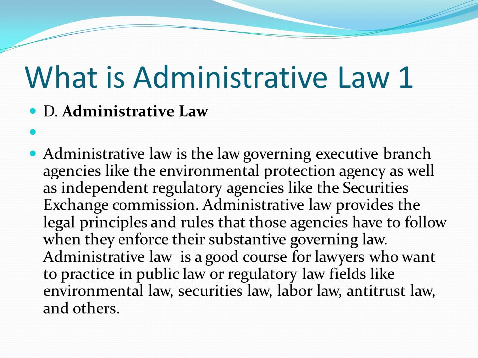 What is Administrative Law 1 D.