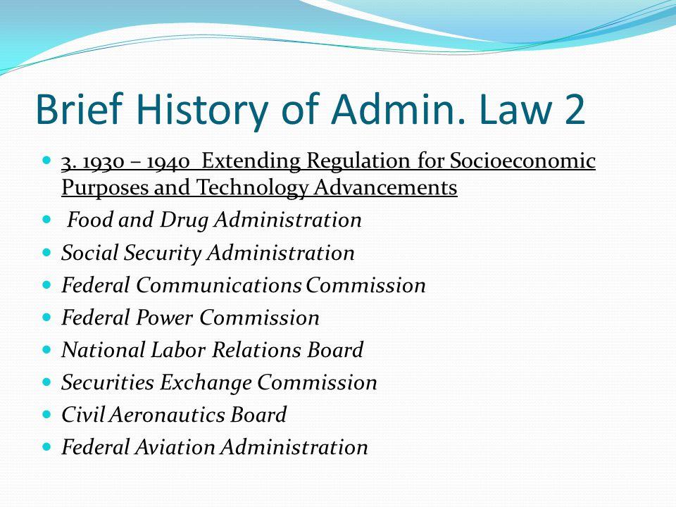 Brief History of Admin.Law 2 3.
