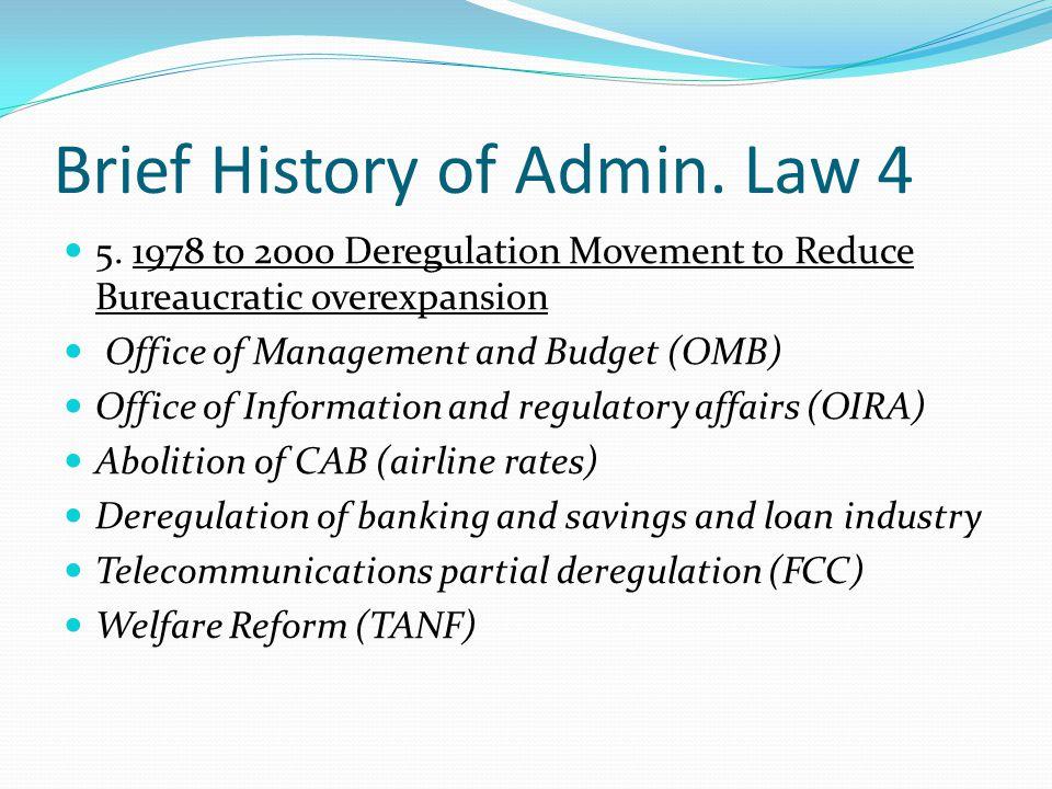 Brief History of Admin.Law 4 5.
