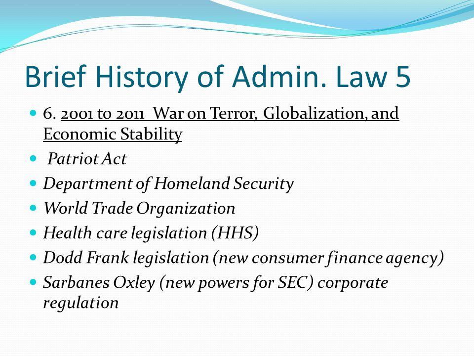 Brief History of Admin.Law 5 6.