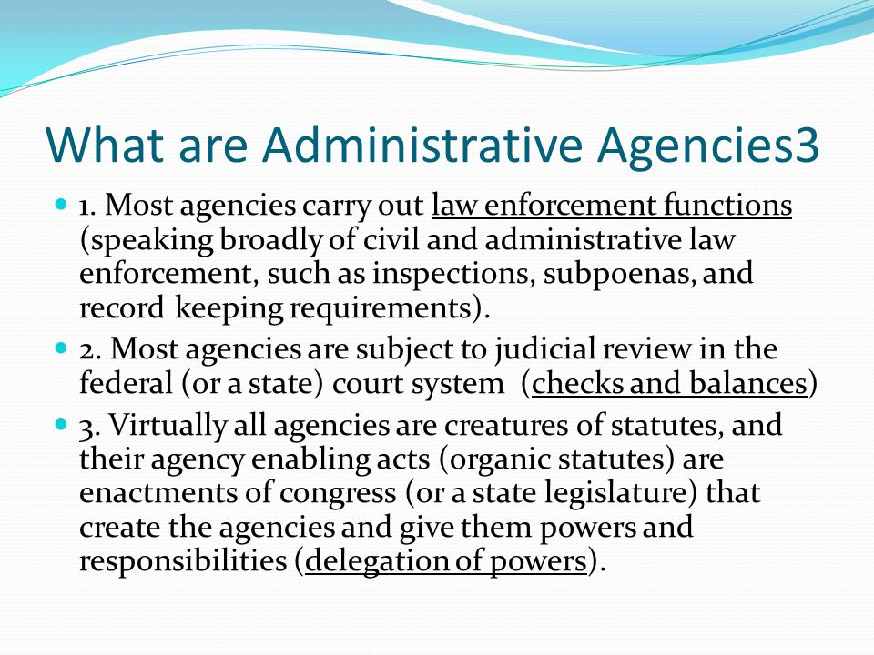 What are Administrative Agencies3 1.