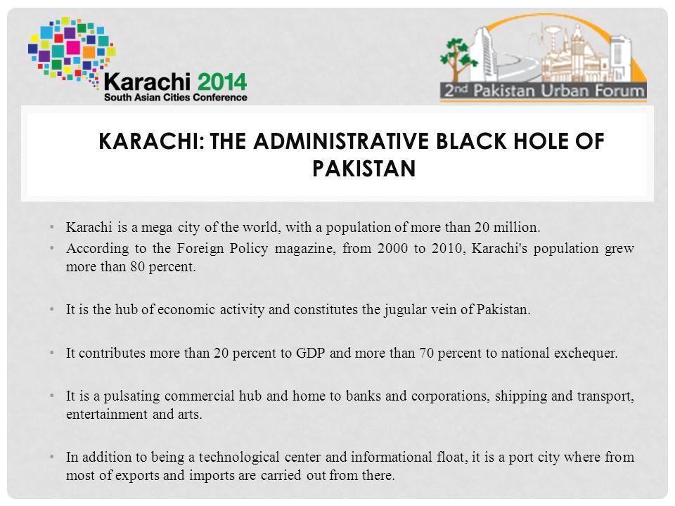 KARACHI: THE ADMINISTRATIVE BLACK HOLE OF PAKISTAN