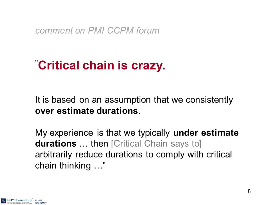 © 2012 Skip Reedy comment on PMI CCPM forum