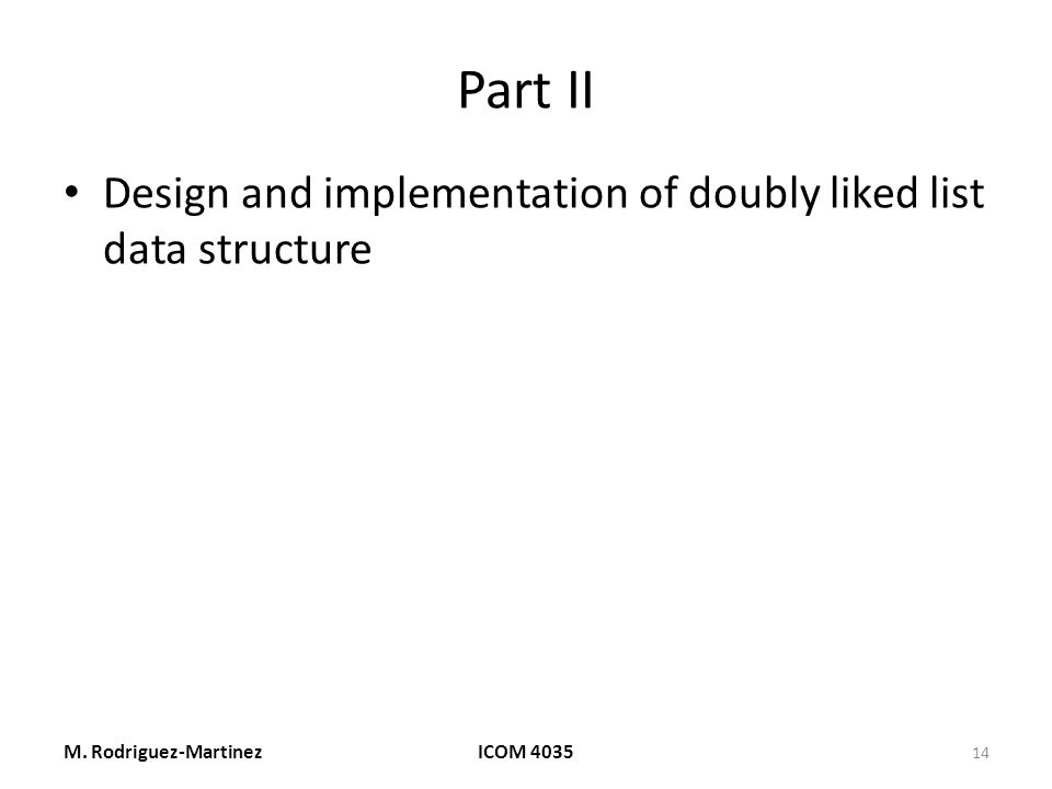 Part II Design and implementation of doubly liked list data structure M.