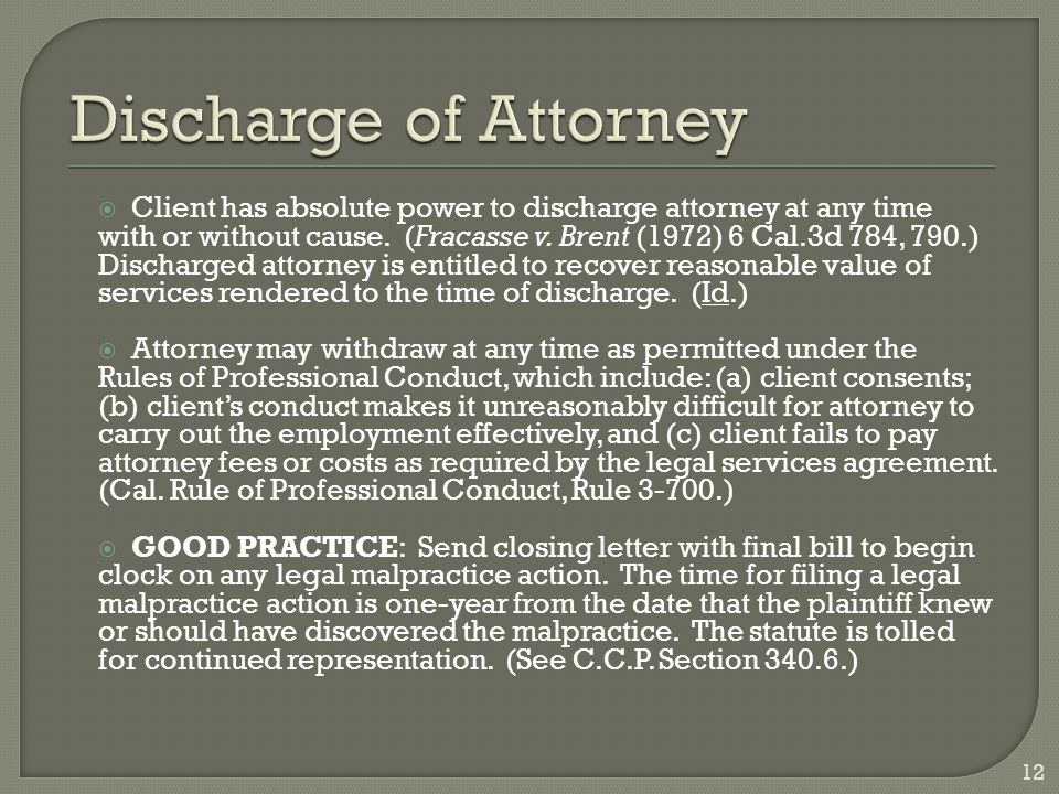  Client has absolute power to discharge attorney at any time with or without cause.
