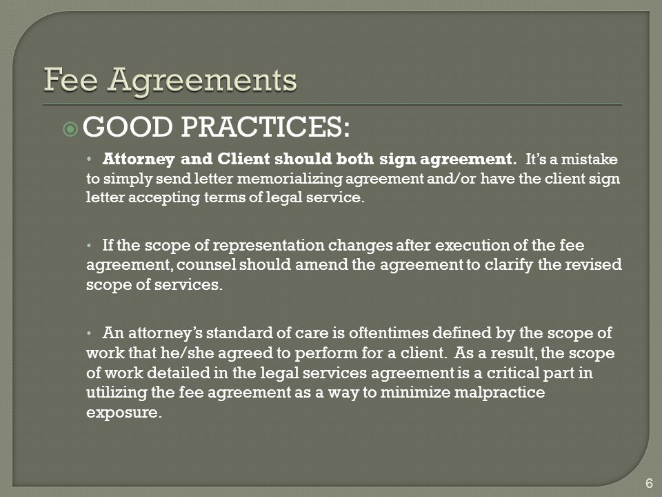  GOOD PRACTICES: Attorney and Client should both sign agreement.