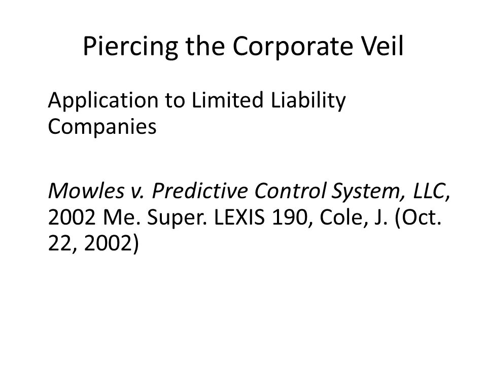 Piercing the Corporate Veil Application to Limited Liability Companies Mowles v.