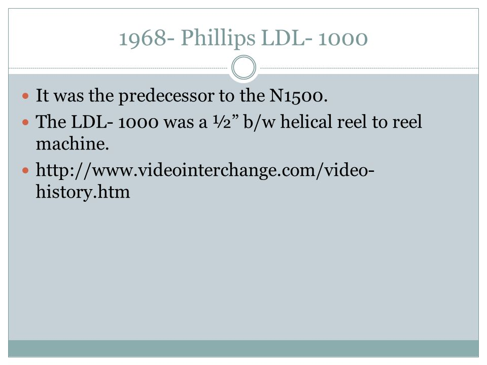 """1968- Phillips LDL- 1000 It was the predecessor to the N1500. The LDL- 1000 was a ½"""" b/w helical reel to reel machine. http://www.videointerchange.com"""