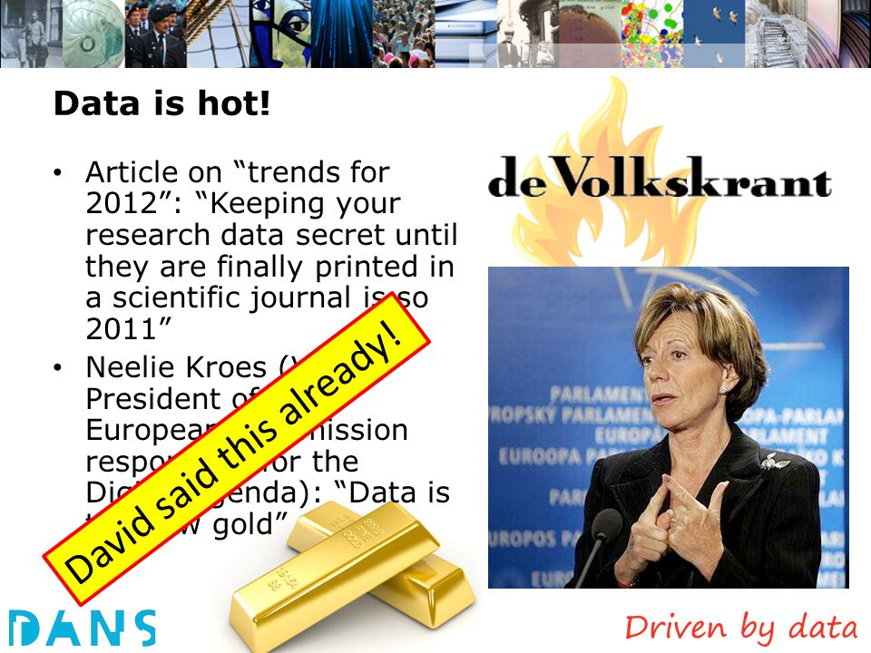 "Data is hot! Article on ""trends for 2012"": ""Keeping your research data secret until they are finally printed in a scientific journal is so 2011"" Neeli"