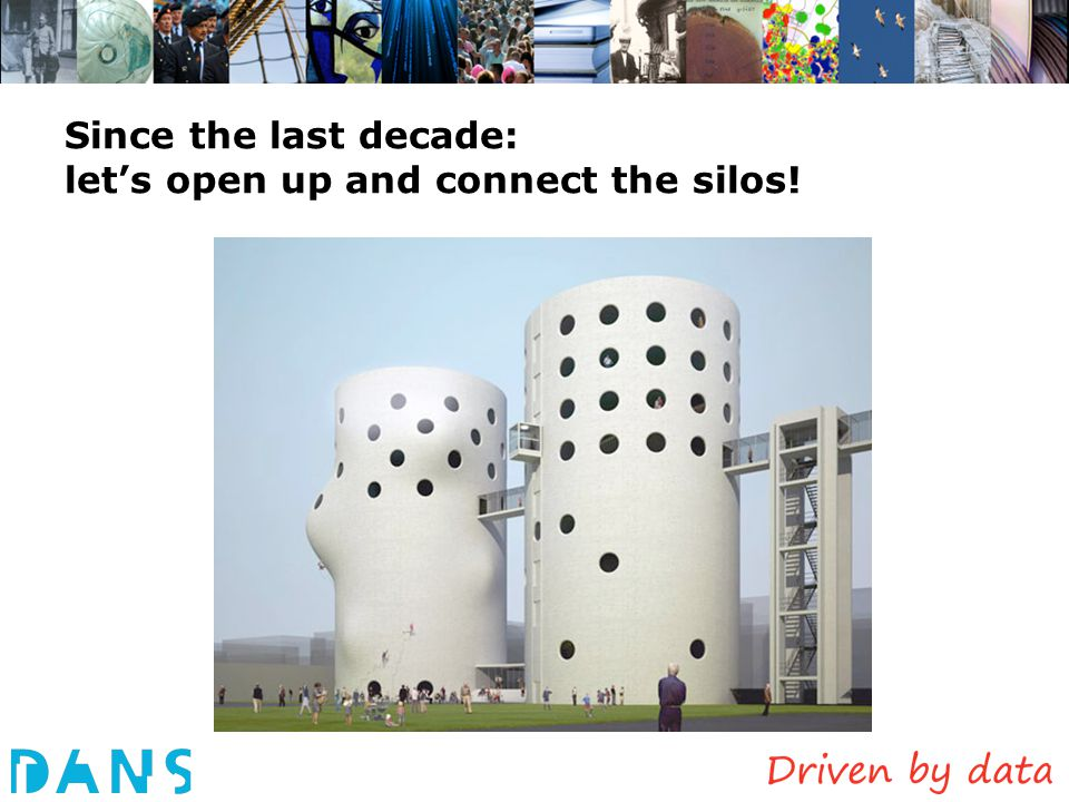 Since the last decade: let's open up and connect the silos!
