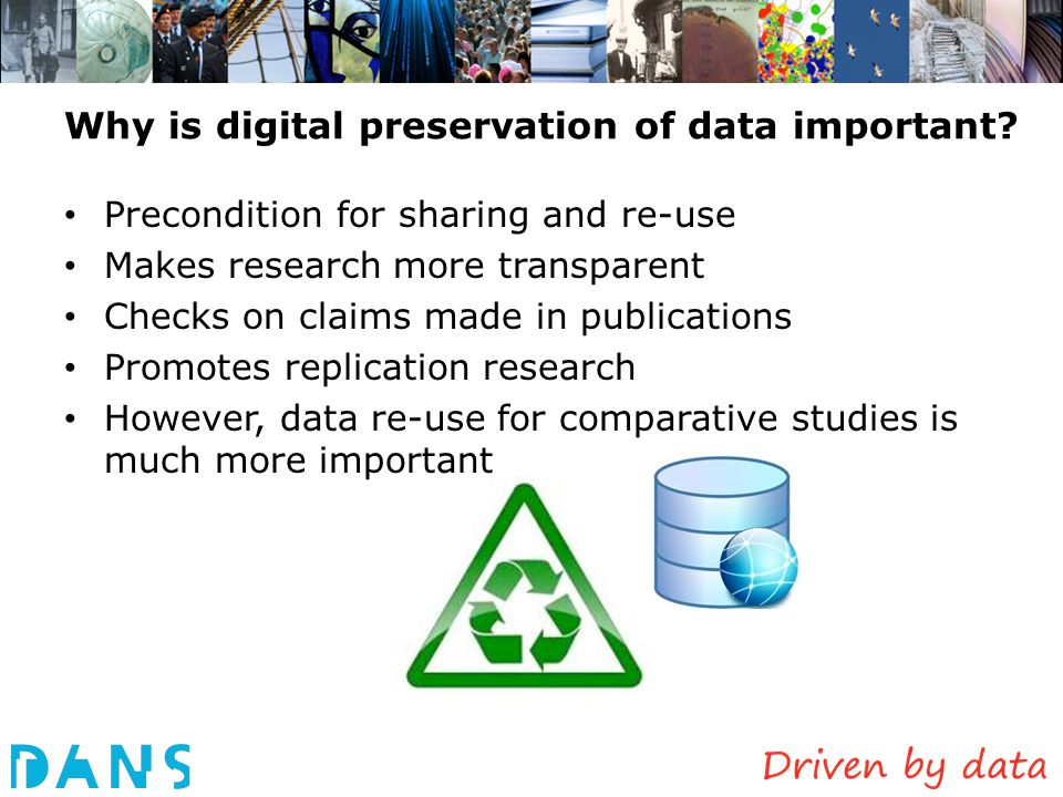 Data Archiving and Networked Services DANS is an institute of KNAW en NWO Thank you for your attention and visit us at: www.dans.knaw.nl www.narcis.nl peter.doorn@dans.knaw.nl elly.dijk@dans.knaw.nl