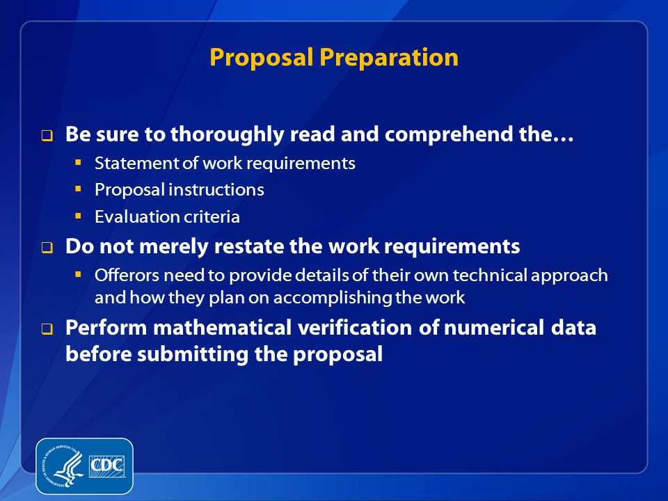 Proposal Preparation  Be sure to thoroughly read and comprehend the…  Statement of work requirements  Proposal instructions  Evaluation criteria 
