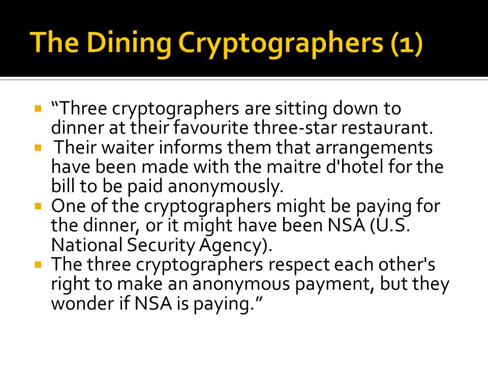  Three cryptographers are sitting down to dinner at their favourite three-star restaurant.