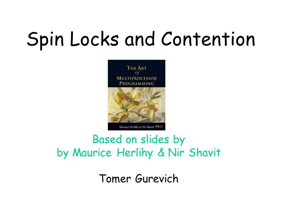 Art of Multiprocessor Programming52 Spin-Waiting Overhead TTAS Lock Backoff lock time threads