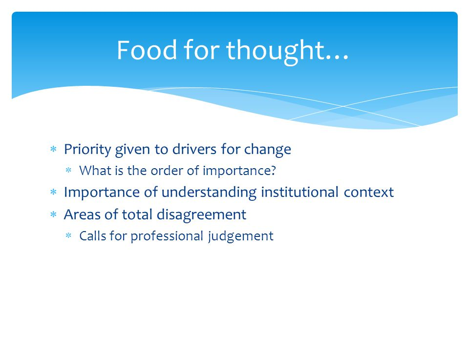  Priority given to drivers for change  What is the order of importance.