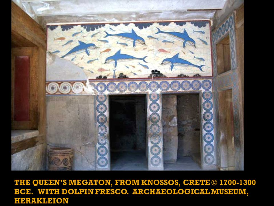 THE QUEEN'S MEGATON, FROM KNOSSOS, CRETE © 1700-1300 BCE.