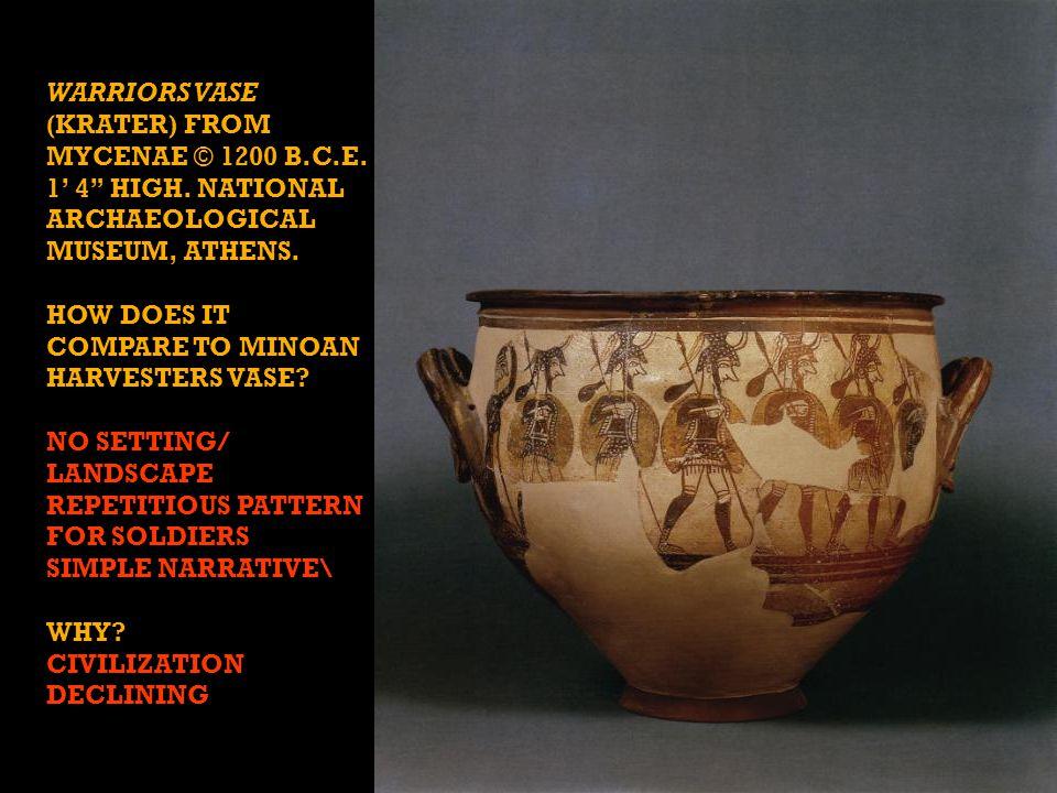 WARRIORS VASE (KRATER) FROM MYCENAE © 1200 B.C.E. 1' 4 HIGH.