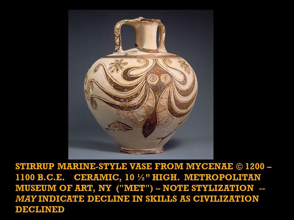 "STIRRUP MARINE-STYLE VASE FROM MYCENAE © 1200 – 1100 B.C.E. CERAMIC, 10 ½"" HIGH. METROPOLITAN MUSEUM OF ART, NY ("