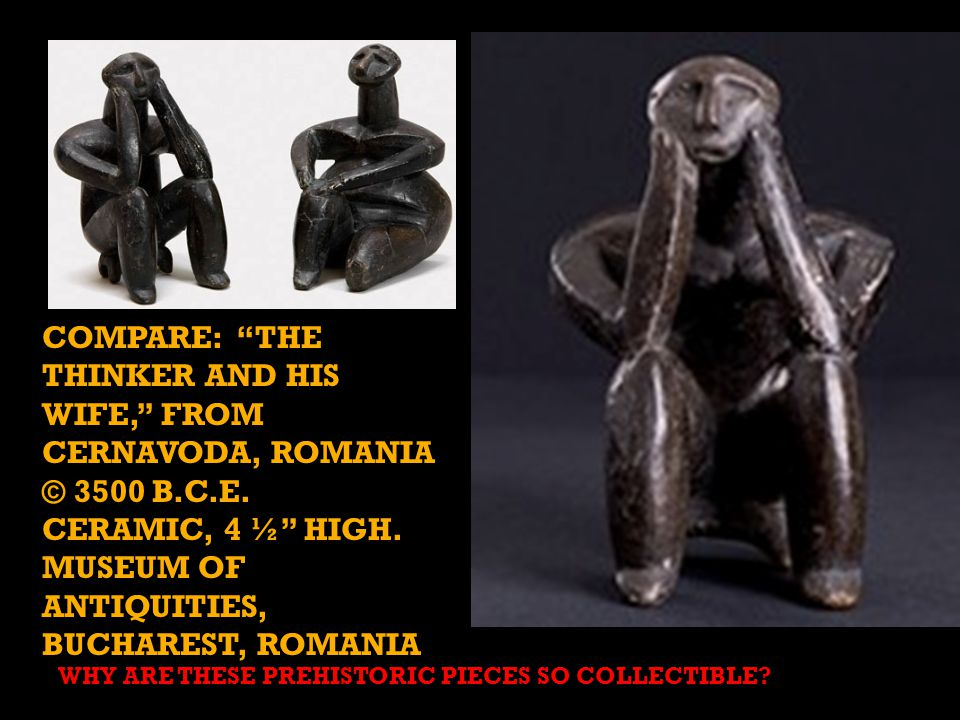 COMPARE: THE THINKER AND HIS WIFE, FROM CERNAVODA, ROMANIA © 3500 B.C.E.