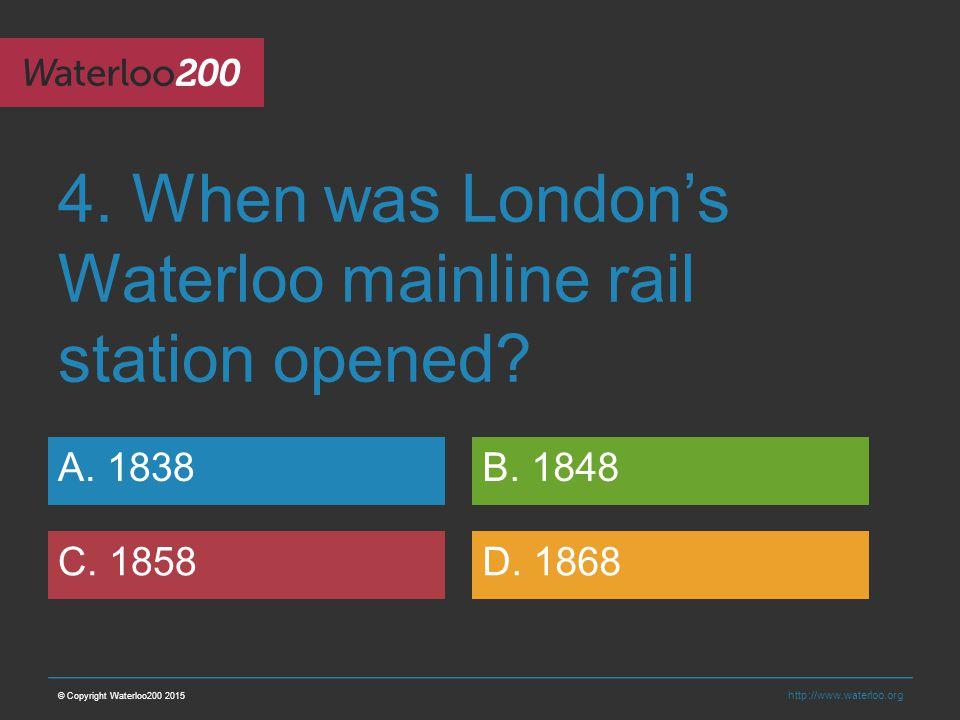 http://www.waterloo.org 4. When was London's Waterloo mainline rail station opened.
