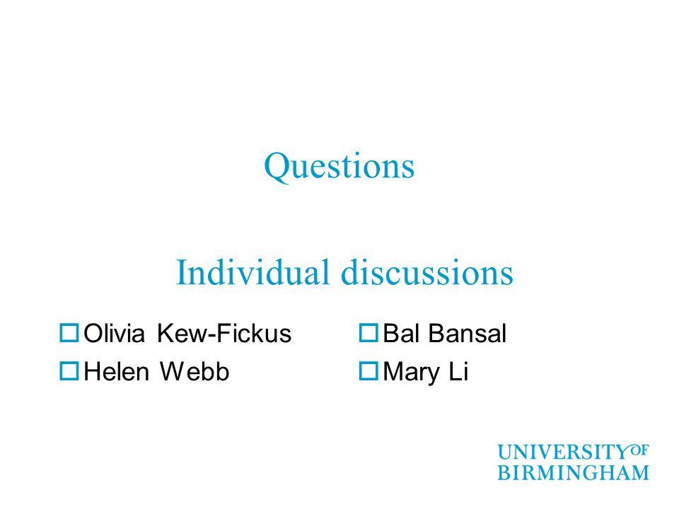 Questions  Olivia Kew-Fickus  Helen Webb  Bal Bansal  Mary Li Individual discussions
