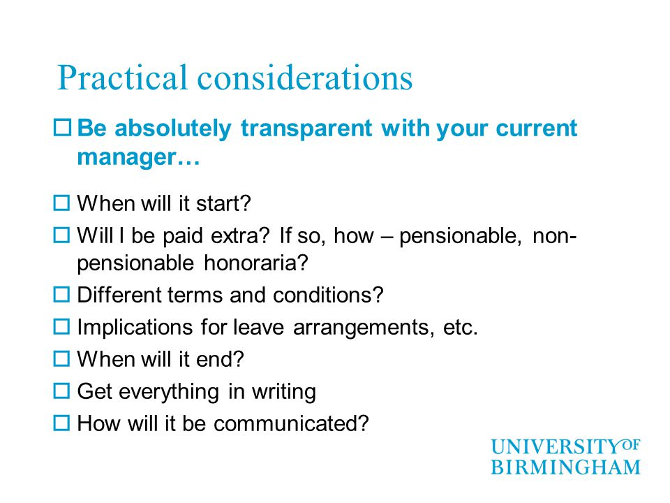 Practical considerations  Be absolutely transparent with your current manager…  When will it start.