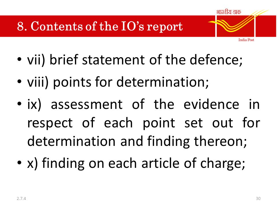 8. Contents of the IO's report vii) brief statement of the defence; viii) points for determination; ix) assessment of the evidence in respect of each