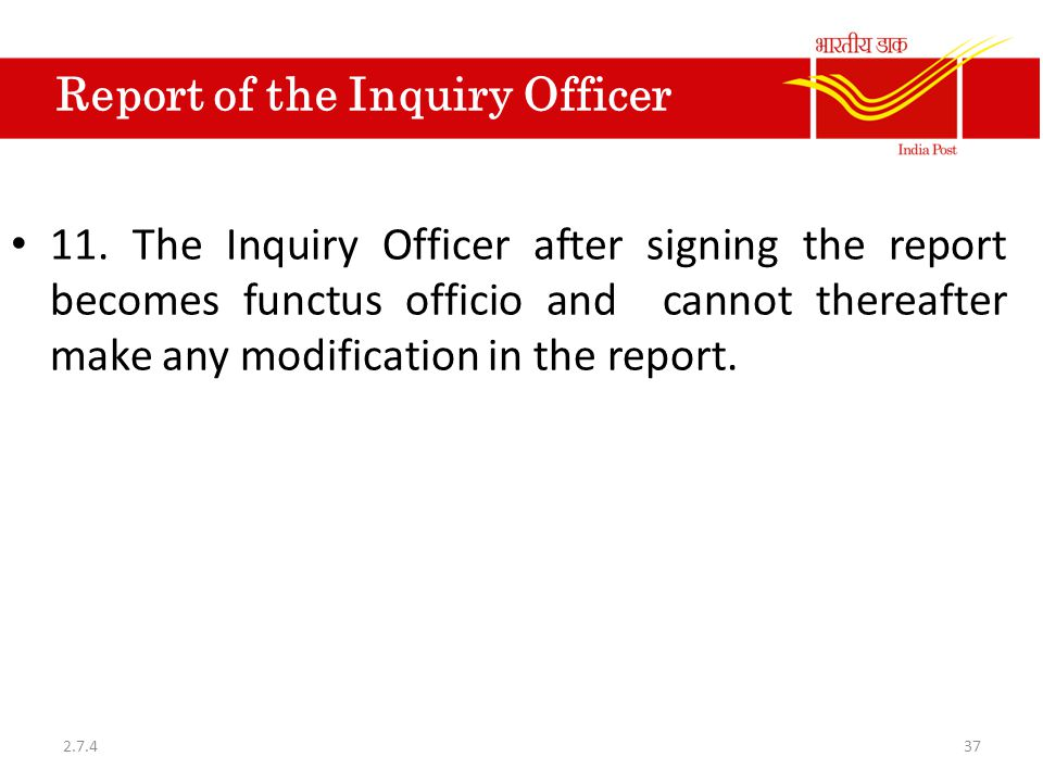 Report of the Inquiry Officer 11.