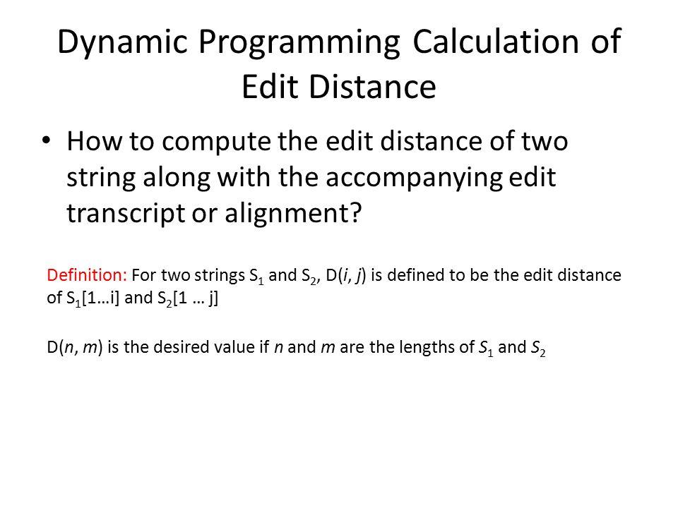 Steps of Dynamic Programming Recurrence relation Tabular Computation Traceback