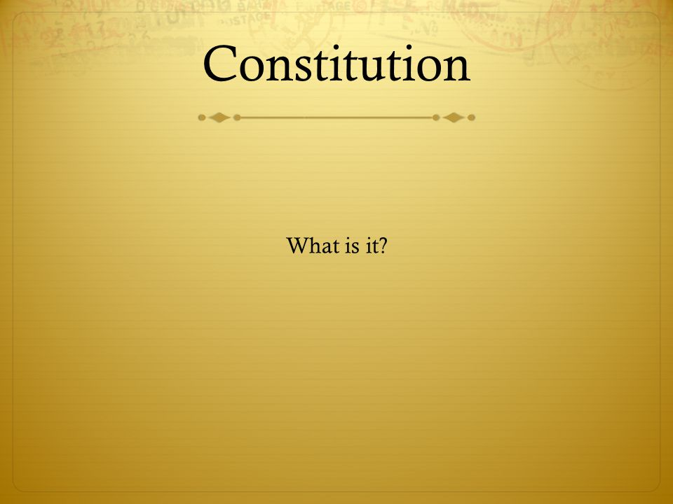 Constitution What is it