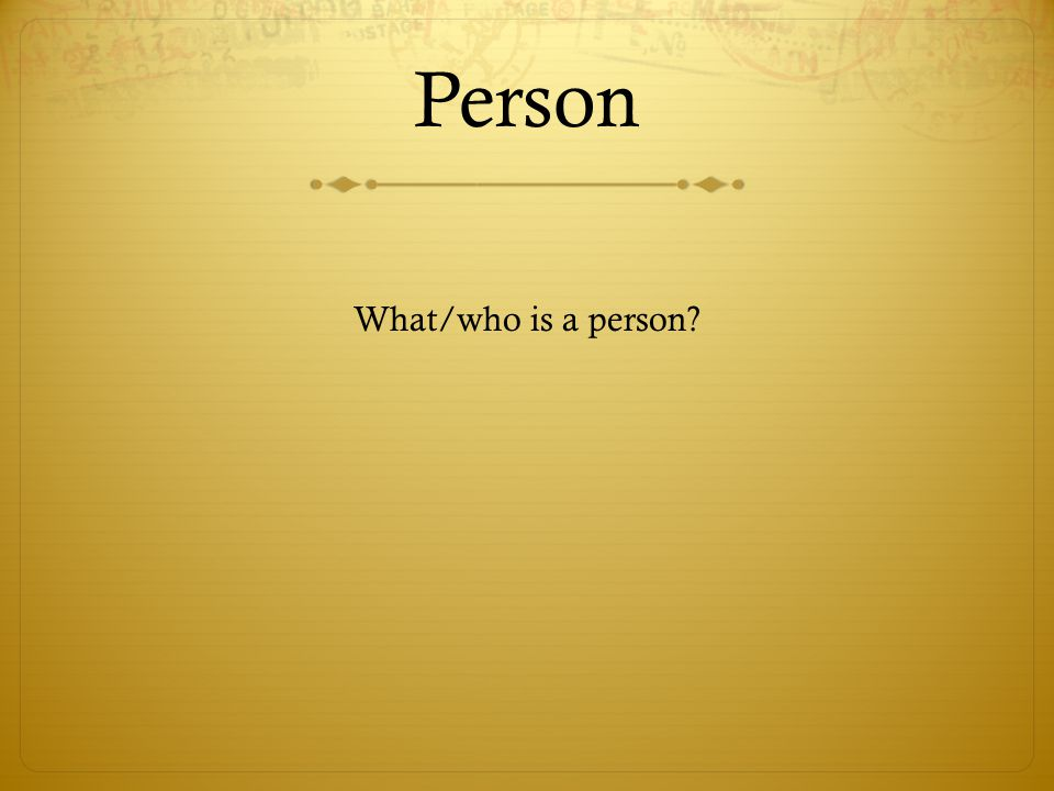 Person What/who is a person