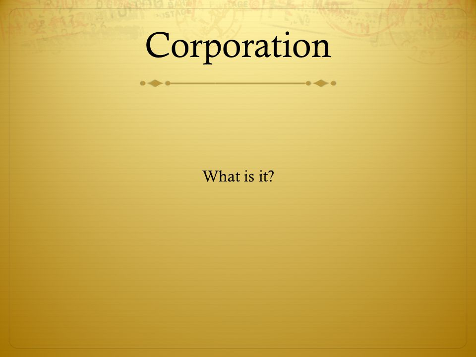 Corporation What is it?