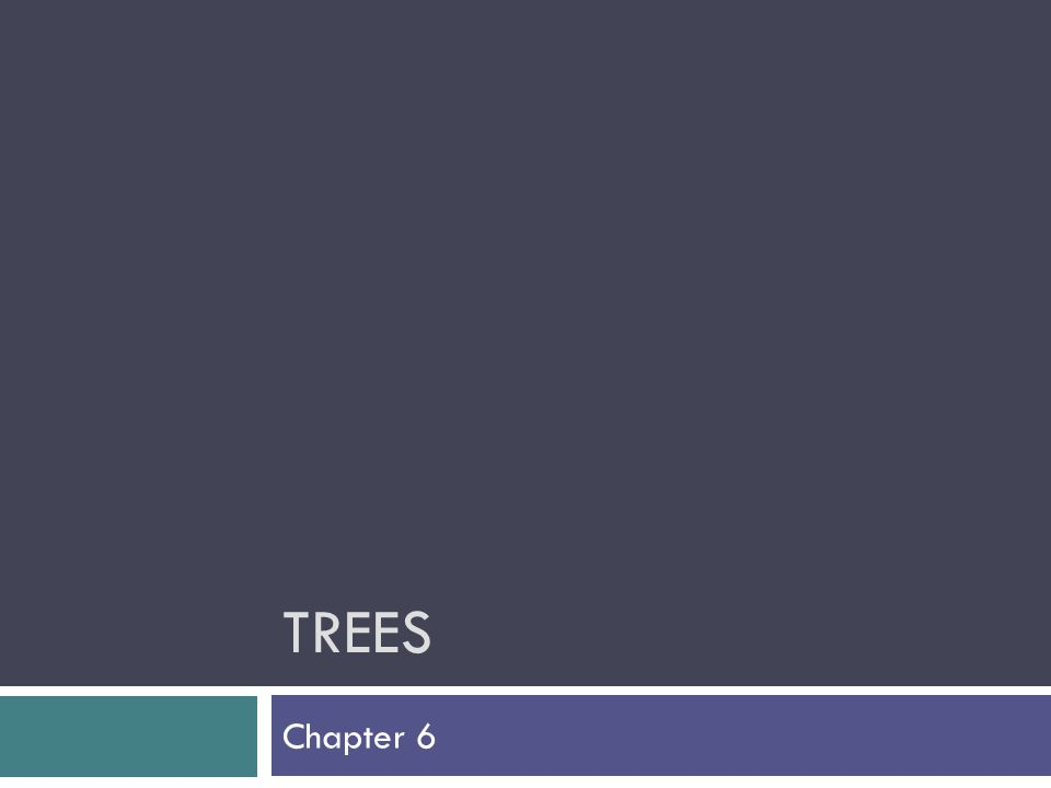 TREES Chapter 6