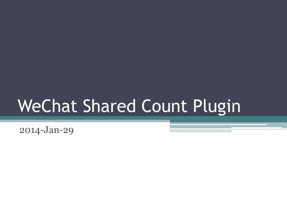 WeChat Shared Count Plugin 2014-Jan-29