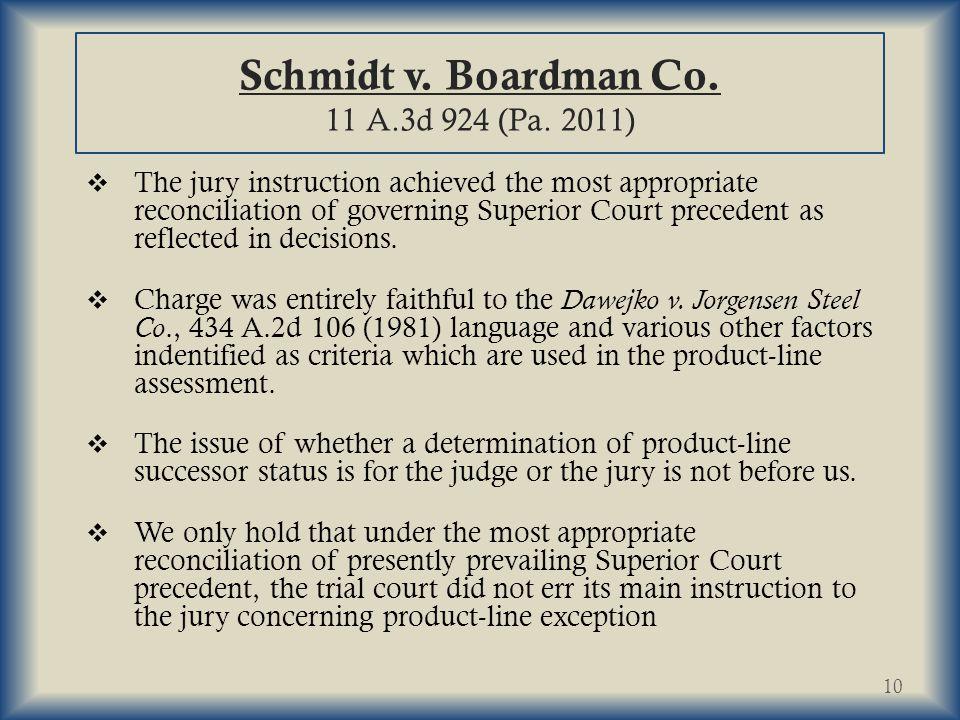 Schmidt v.Boardman Co. 11 A.3d 924 (Pa.