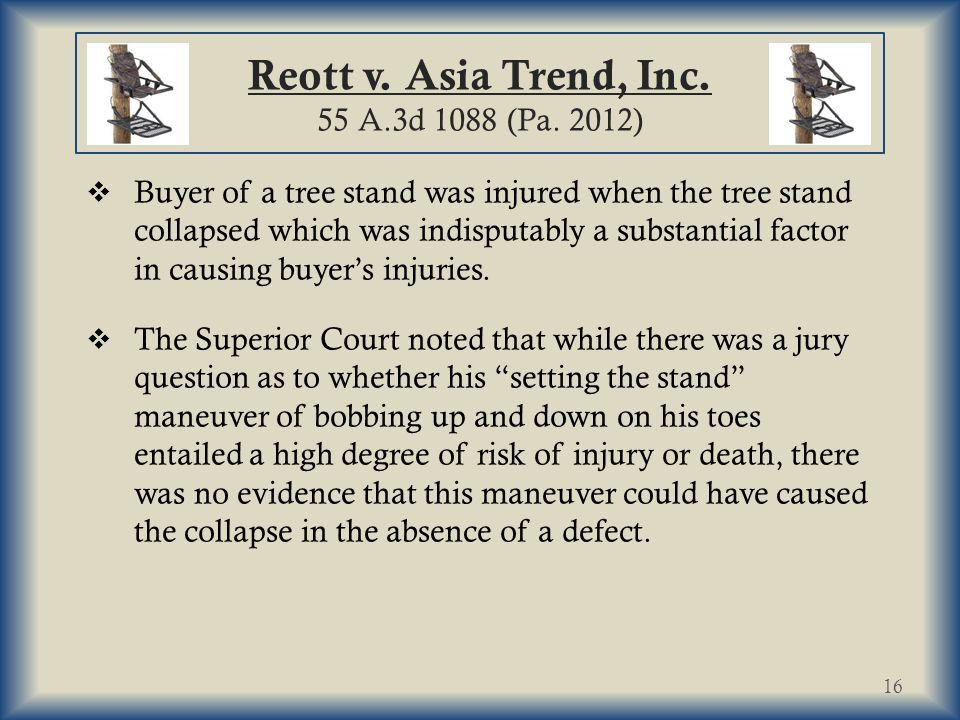 Reott v.Asia Trend, Inc. 55 A.3d 1088 (Pa.