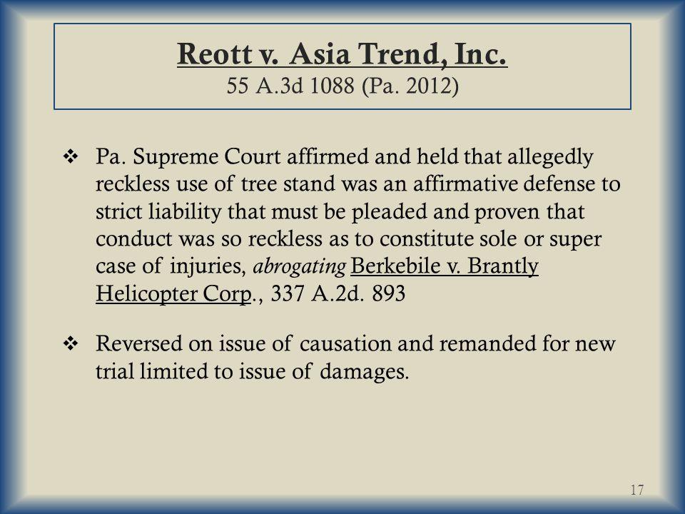 Reott v.Asia Trend, Inc. 55 A.3d 1088 (Pa. 2012)  Pa.